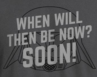 Spaceballs, Dark Helmet, Spaceballs Shirt, Dark Helmet Shirt, Spaceballs Movie Quote Shirt, Then Be Now Shirt, Funny Movie Quote Shirt