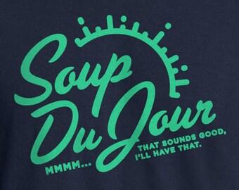 Dumb and Dumber, Jim Carrey, Dumb and Dumber Shirt, Jim Carrey Shirt, Soup Du Jour Shirt, Movie Quote Shirt, Movie Shirt, Soup Du Jour
