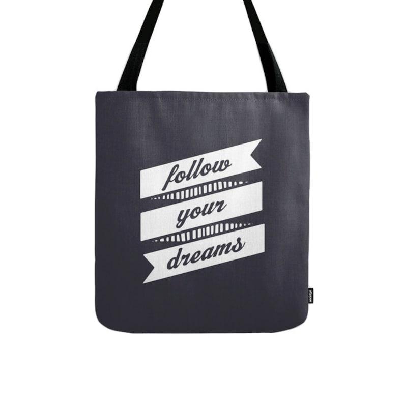 Follow your dreams tote bag Follow your dreams bag Follow your dreams canvas bag typography tote bag typography bag inspiring quote bag