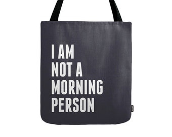 I am not a morning person tote bag I am not a morning person bag typography tote bag canvas tote bag good vibes bridesmaid gift for her