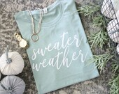 Sweater Weather tee