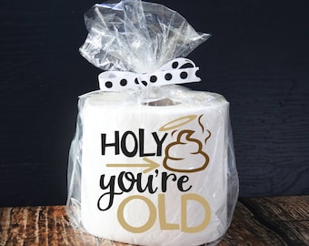 Holy Crap You're Old/ 30th birthday/ 40th birthday/ 50th birthday/ 60th birthday/ Joke birthday gift/ Gag gift ideas/ Funny birthday gifts