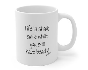 Life is short - White Ceramic Mug