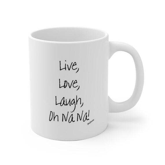 Oh Na Na - White Ceramic Mug