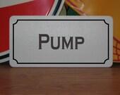 Pump Metal Sign