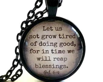 Scripture Necklace | Let Us Not Grow Tired | Scripture Pendant | Christian Gift | Bible Verse Necklace | Scripture Verse | Galatians 6:9