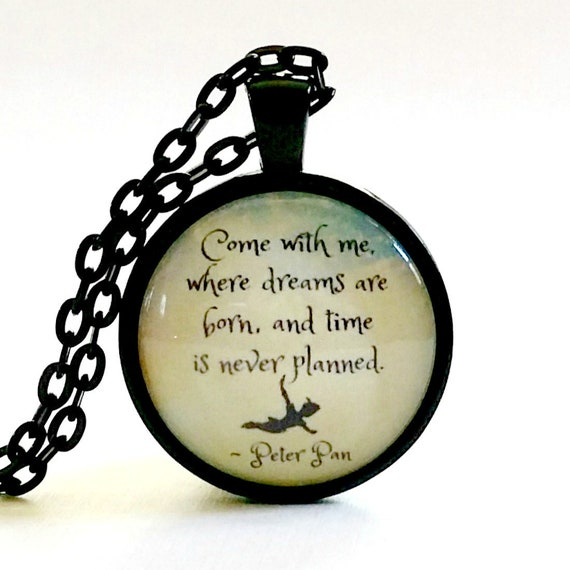 Peter Pan Quote Pendant Never Say Goodbye Jm Barrie Quote Necklace
