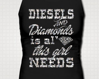 Ready To Ship Defect Design Diesels And Diamonds Is All This Girl Needs Tank Top Country Fitted Drinking Glitter Shirt Southern Girl