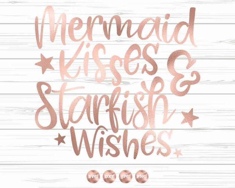 Mermaid Kisses Starfish Wishes, SVG DXF PNG, Mermaid Craft File, Cricut  Design Space, Silhouette Studio, Mermaid Party, Mermaid Graphic
