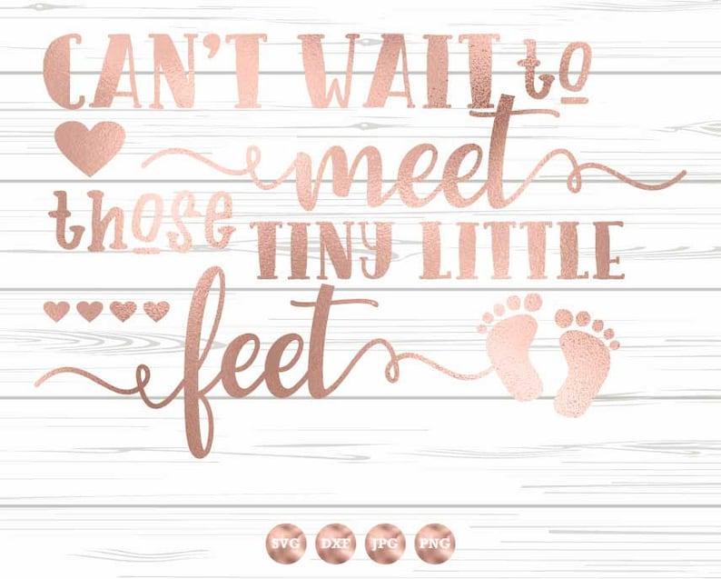 d50802b58d90 Can t Wait to Meet Those Tiny Little Feet SVG Pregnancy