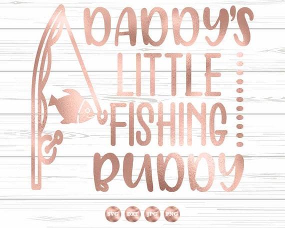 Download Daddys Little Fishing Buddy Svg Fishing Pole Svg Fish Svg Etsy