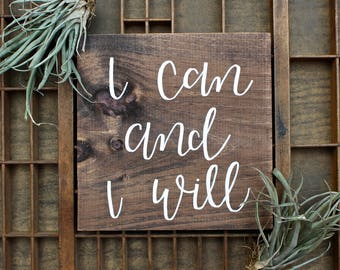 I Can and I Will Wood Sign, Home Decor, Custom, Inspirational Wood Sign, Rustic, Handmade, Motivation