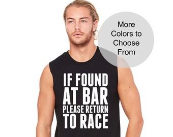 If Found At Bar Please Return To Race - Men's Sleeveless Shirt. Funny Running Shirt. 5k 10k 1/2 Half Marathon Run Dash Running Team Group