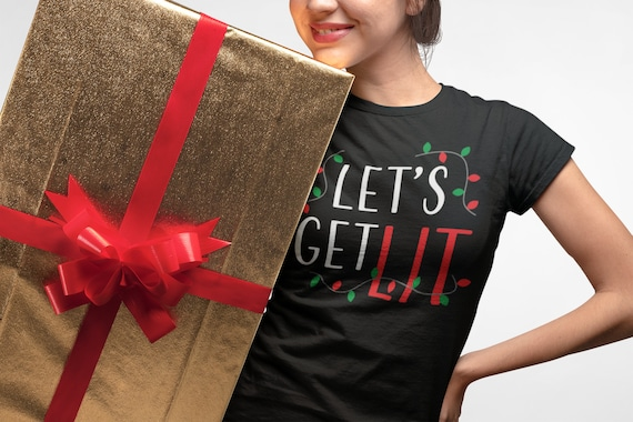 Get Lit Fun CHRISTMAS T-SHIRT Graphic TEE Shirt Women's Slim Fit Tee Women's Clothing Christmas Gift for Wife Funny Christmas Gift for Her