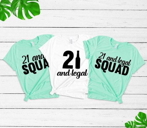 21st Birthday Tshirt Girl Shirt21 Legal Group Shirts Drinking Matching