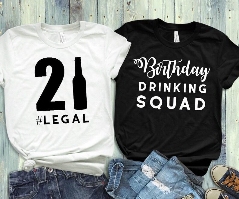 21st Birthday Tshirt Drinking Squad Legal