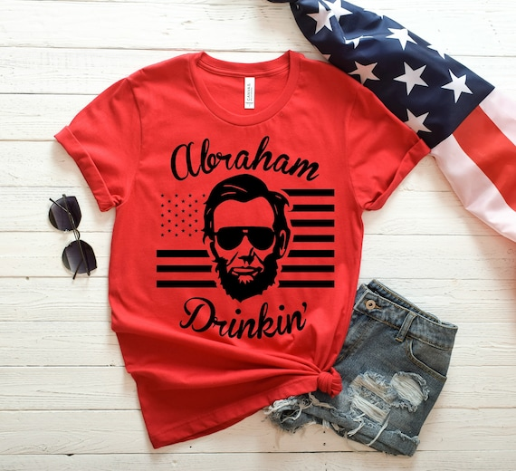 f18d5ea1eed51 Drinkin  Like Lincoln Abraham Lincoln Shirt 4th of July