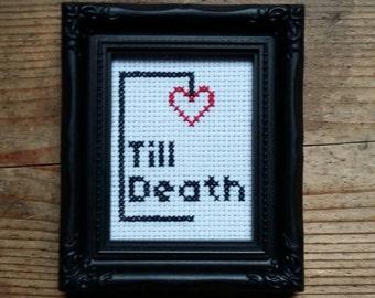 Till death, cross stitch.