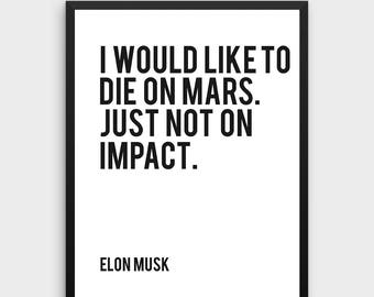 Elon Musk - I Would Like to Die on Mars | Motivational Quote, Minimalist Decor, Office, Black & White, Typography, Poster, Typographic Art