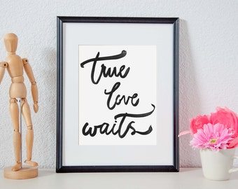 True Love Waits - Typography Handwriting Wall Art, Romantic Wedding Printable Poster