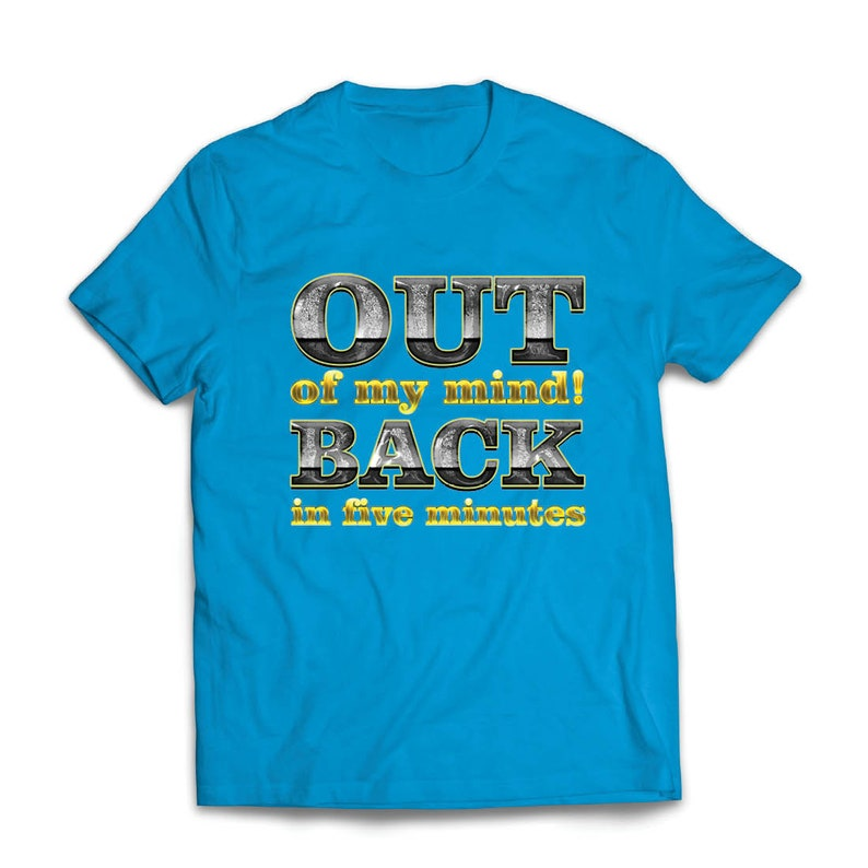 lepni.me Men/'s T-shirt Out of my mind Funny Quote Back in five minutes