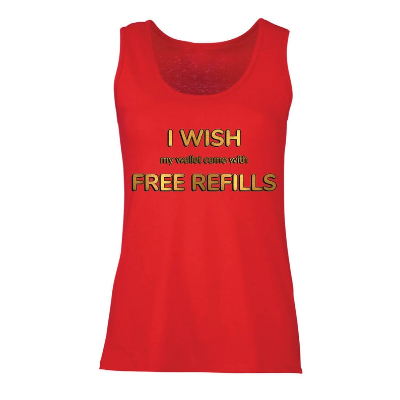 lepni.me Women/'s Tank Top I Wish My Wallet Came with Free Refills