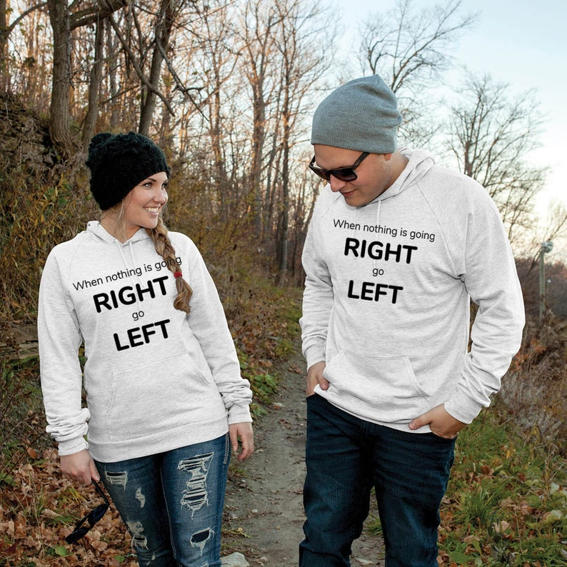 Go Left Funny Saying lepni.me Unisex Hoodie When Nothing Goes Right