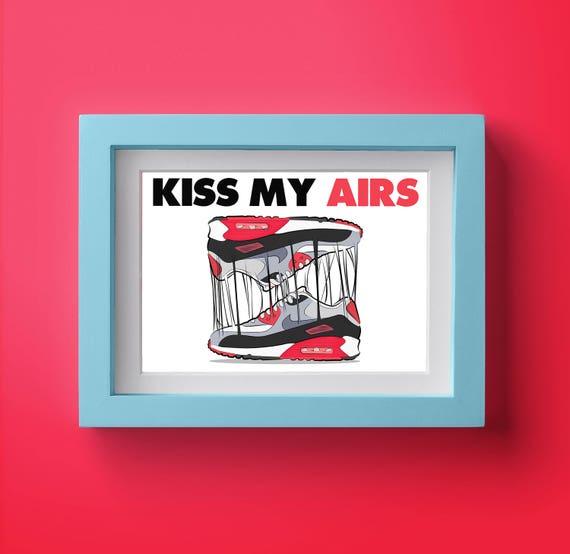 Nike Air Max infrared (Kiss my airs) print poster