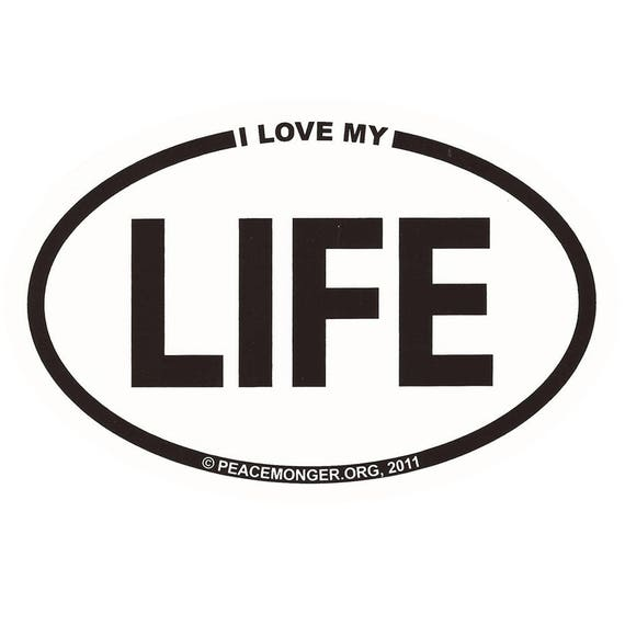 OS010 I Love My LIFE Oval Bumper Sticker
