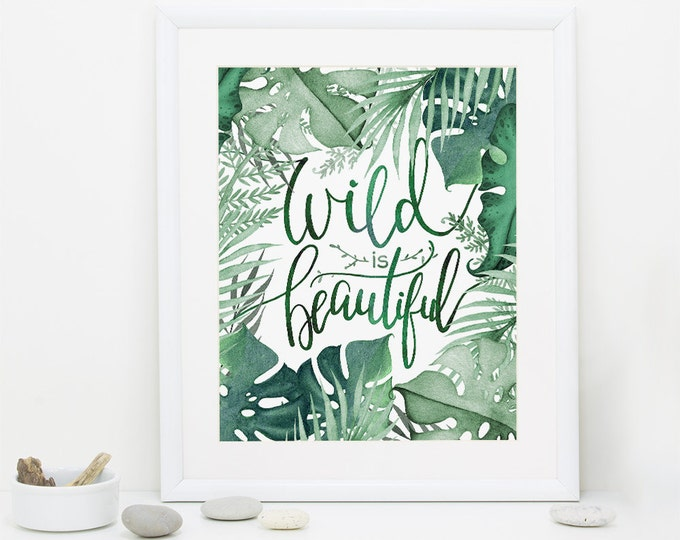 Wall art printable, Wild is Beautiful, hand lettered, PDF, greenery, floral, leaves, wall decor, DIY, instant download, color of the year