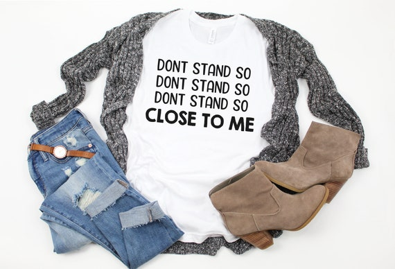 Dont Stand So Close to Me Graphic Tee