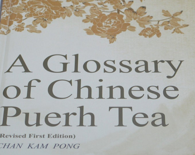 A Glossary of Chinese Puerh Tea ( Revised First Edition)