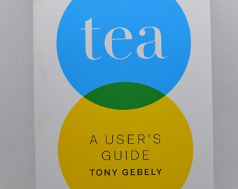 Tea: A User's Guide by Tony Gebely