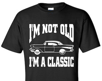 Dad Car Shirt / Grandfather Car Shirt / I'm Not Old I'm A Classic Shirt / Funny Father Shirt / Funny Grandpa Shirt / Hot Rod Shirt / Racing