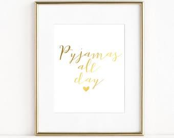 Pyjamas All Day, Real Foil Print, Bedroom Decor, Home Wall Art,