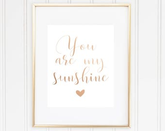 You Are My Sunshine, Real Foil Print, Home Decor, You Are My Sunshine Wall Art, You Are My Sunshine Sign, Gold Foil, Copper Foil