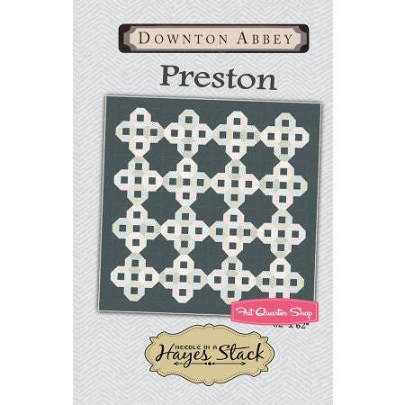 Downton Abbey Quilt Pattern Preston By Needle In A Hayes