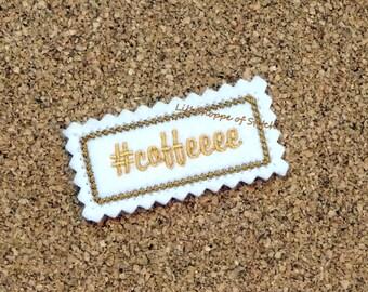 Coffeeee Skinny Planner Hashtag Feltie Files-Feltie Embroidery Design-Planner Embroidery Design-Digital Embroidery File