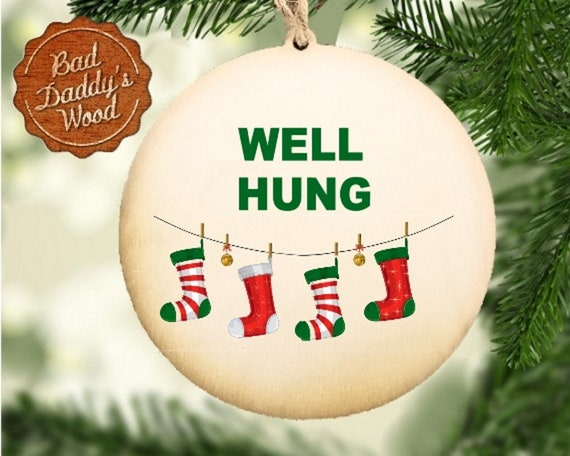 Well Hung Funny Christmas Ornament Humorous Holiday Present for Guy Gag  Gift for Friend Wooden Ornament - Four Piece Set Available