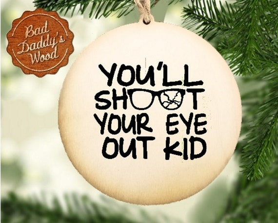 Funny Christmas Movie Ornament Christmas Story Holiday Ornament Holiday Movie Quotes Gift For Christmas Story Ralphie Fan Classic Christmas
