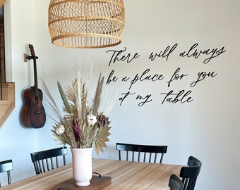 There will always be a place for you at my table | Wall decor cutout | Word cut out | Dining room decor |