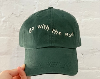 Go with the flow - embroidered dad hat, mothers day, fathers day, best friend, boyfriend, sister, holiday, gift