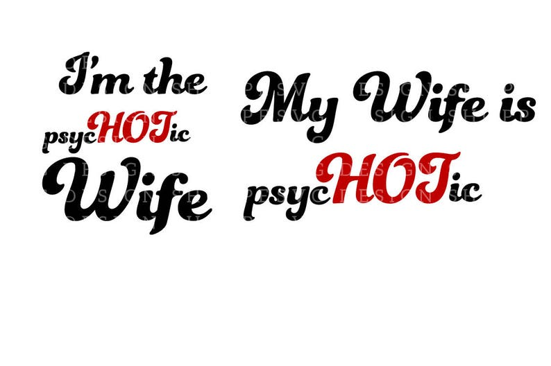 My Wife Is Hot Svg Files Printable Clipart Scrapbooking Etsy