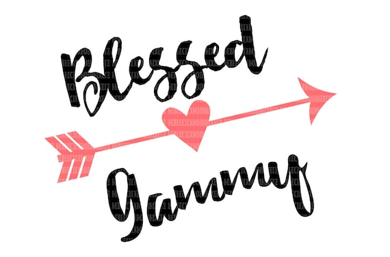 Blessed Gammy Svg Files Printable Clipart Svg Files For Cricut Etsy