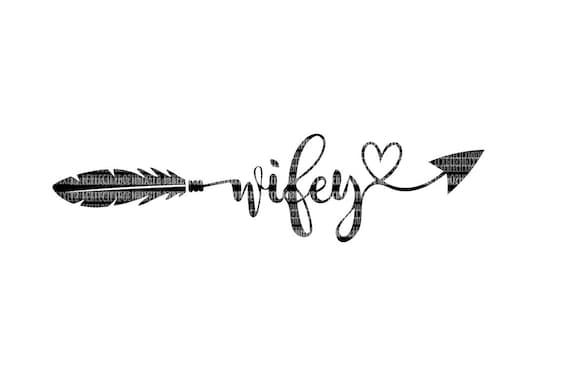 wifey svg files for silhouette cameo and circuit design space
