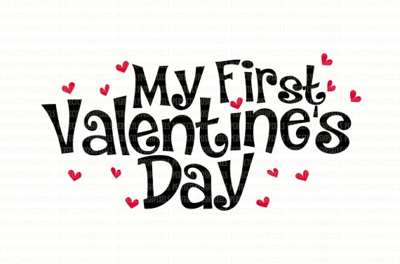 My First Valentines Day Svg Dxf Eps Iron On Silhouette Etsy