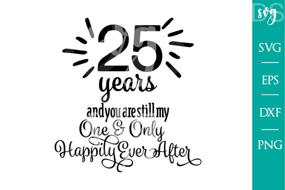 25th Anniversary Svg Files For Silhouette Cameo And Cricut Etsy