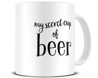 Gift for Men - Funny Mugs - My Secret Cup of Beer Mug - Husband Gift - Beer Mug - Beer Gifts - Beer Lover Mugs - Beer Gifts for Men - MG581