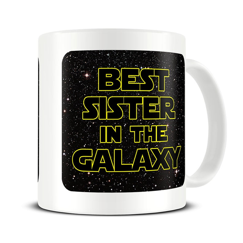 Sister Gifts Mug Best In The Galaxy Coffee
