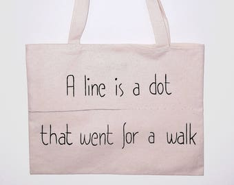 """Tote bag """"A line is a dot that went for a walk"""" / Paul Klee / Sentence / handmade"""